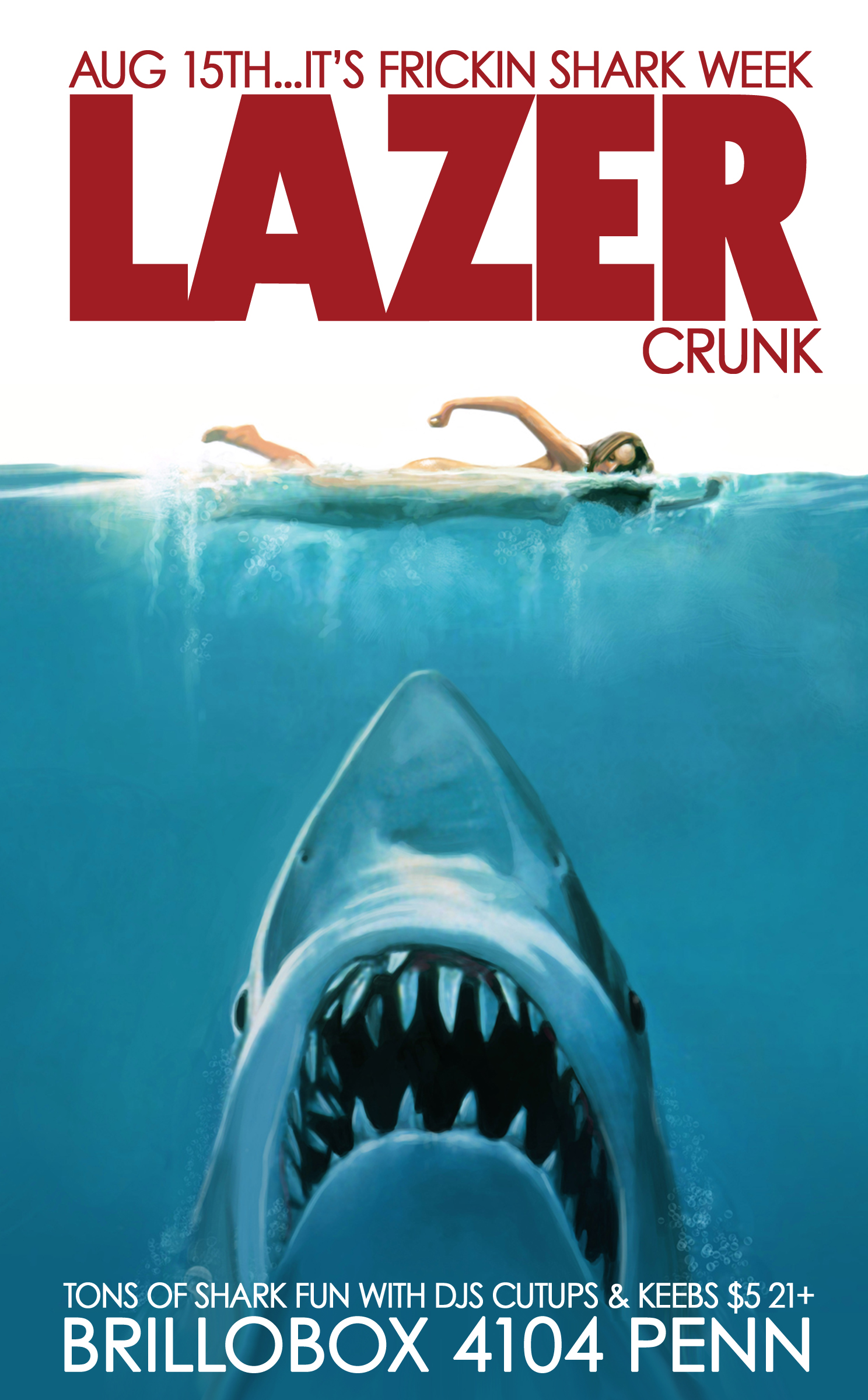 Fri Aug 15th LAZERCRUNK *SHARK WEEK* w/ Cutups & Keebs