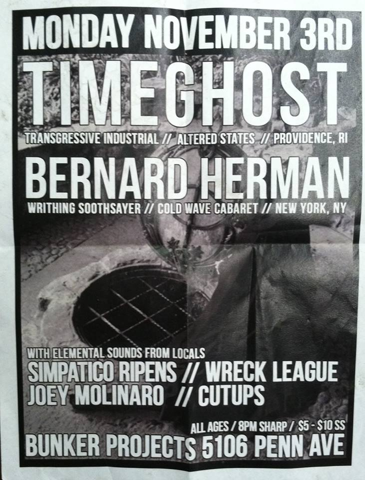 Mon Nov 3rd TIME GHOST & BERNARD HERMAN + + + @ Bunker Projects