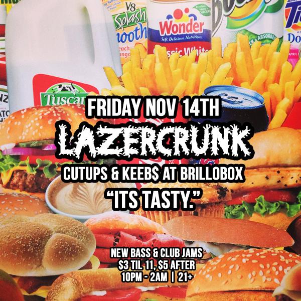 Fri Nov 14th LAZERCRUNK w/ Cutups & Keeb$