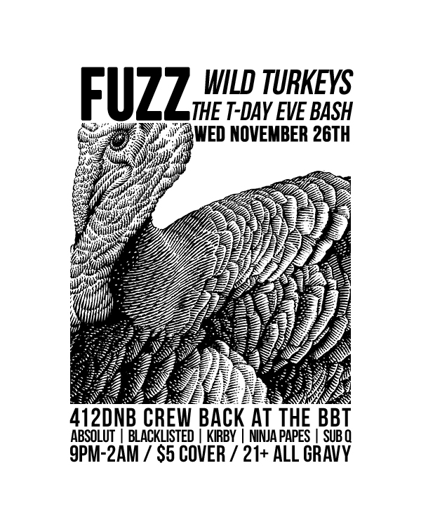 Wed Nov 26th FUZZ: T-DAY EVE Reunion w/ 412DNB crew djs!