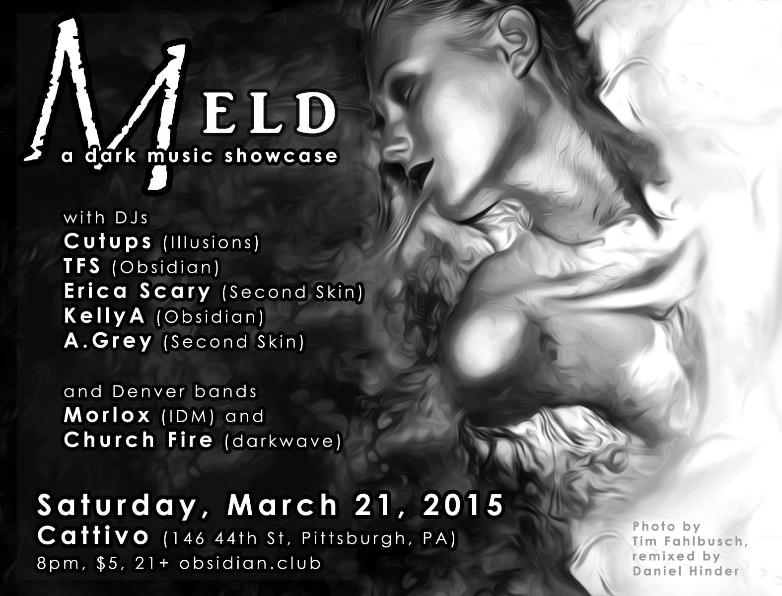 Sat Mar 21st MELD dark music showcase w/ Church Fire & Morlox (live), + djs A. Grey, Cutups, Kelly A, Erica Scary & TFS @ Cattivo