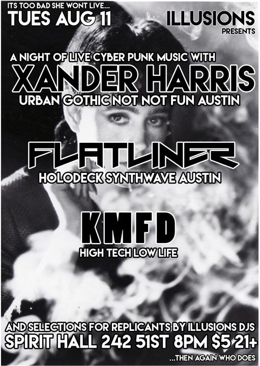 Tue Aug 11th ILLUSIONS presents XANDER HARRIS (Austin), FLATLINER (Holodeck), KMFD + @ Spirit Lodge