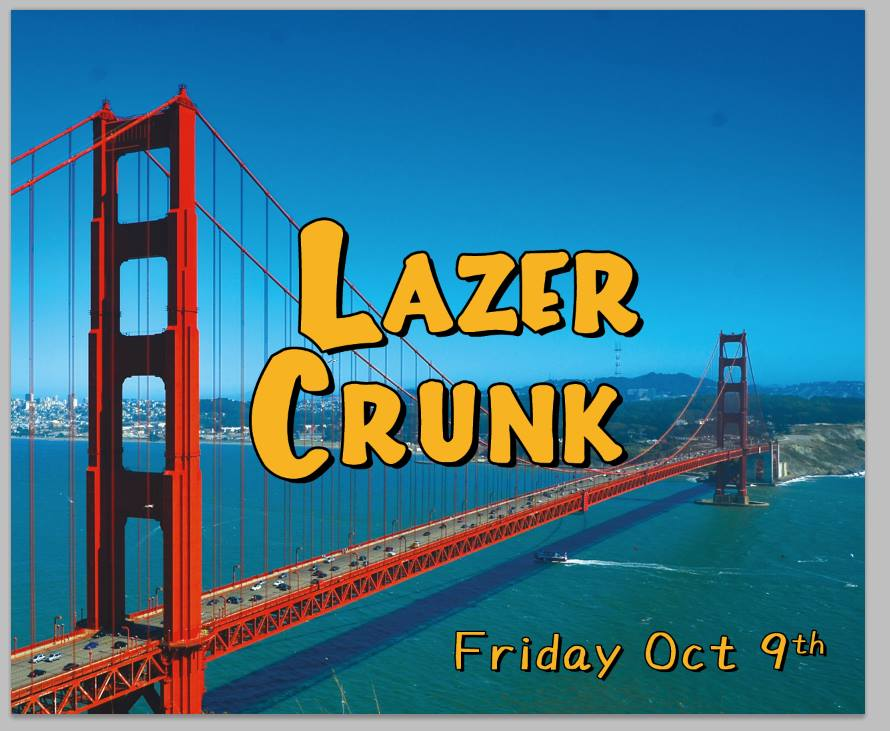 Fri Oct 9th LAZERCRUNK  *Bay Area Bass* w/ OnHell, Sayer, Hypha, Ryury +