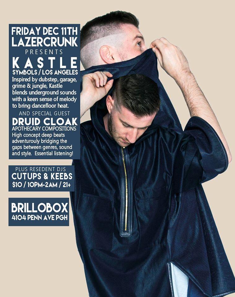 Fri Dec 11th LAZERCRUNK w/ Kastle (LA), Druid Cloak, Cutups & Keeb$ at Brillobox