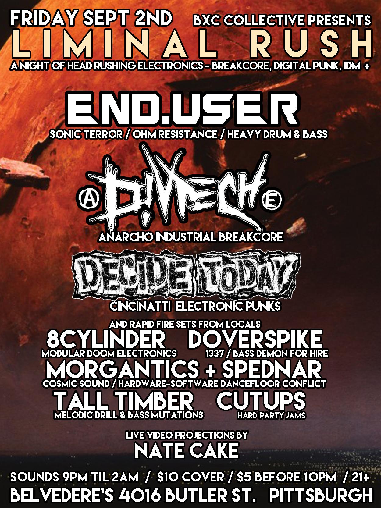Fri Sep 2nd LIMINAL RUSH w/ Enduser, Divtech, Decide Today +++ [breakcore / idm / party] @ Belvederes