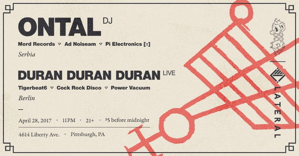 Fri May 28th Lateral & BxC Collective Present: Ontal + Duran Duran Duran