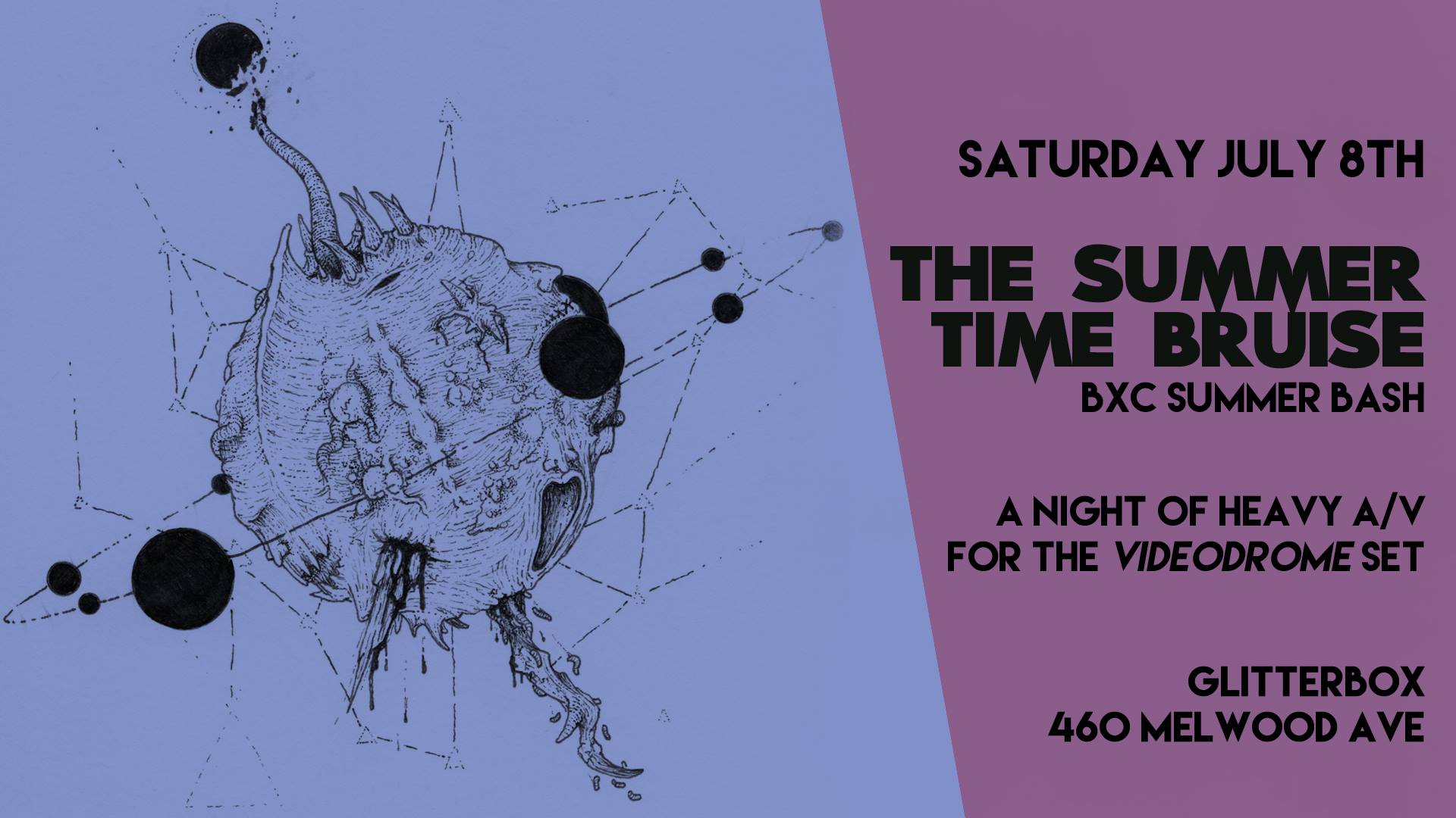 Sat July 8th Summer Time Bruise w/ Fluxion A/D, N.Breinich, 8C, II-Go & Cutups @ Glitter Box