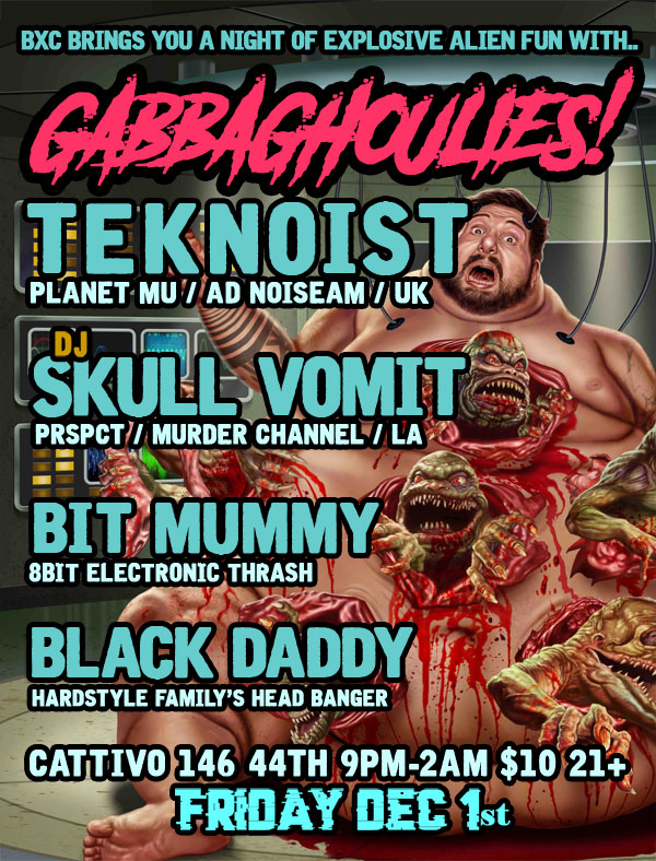 Gabba-Ghoulies! with Teknoist, Skull Vomit, BitMummy, BlackDaddy