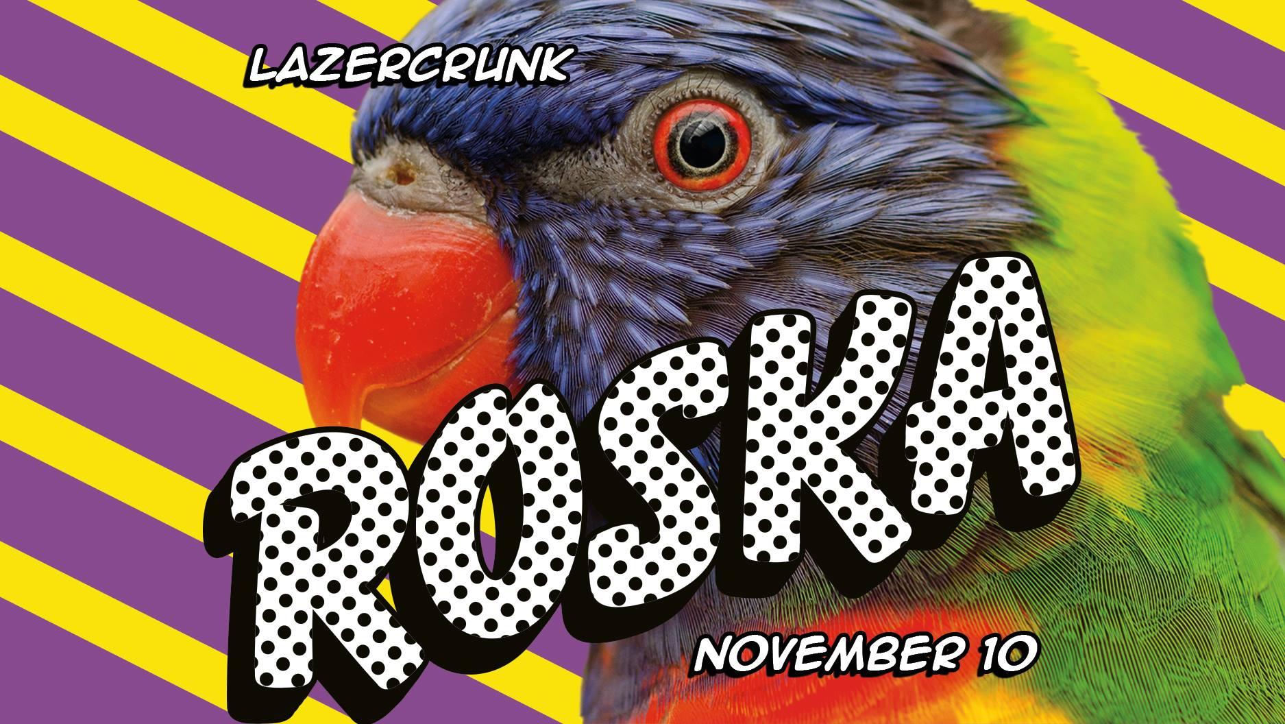 LazerCrunk feat. Roska (UK) + Cutups & Keebs