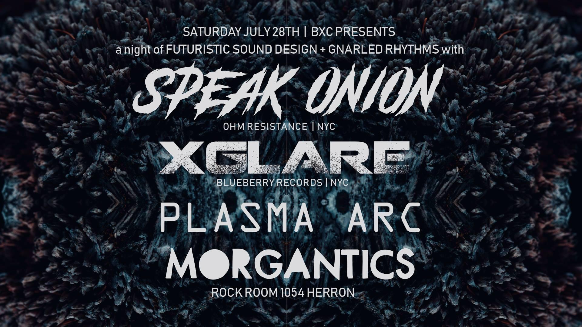 Sat July 28th Speak Onion, Xglare, Plasma Arc, Morgantics @ Rock Room