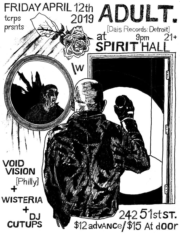 Fri April 12th ADULT. with Void Vision, Wisteria & Cutups @ Spirit