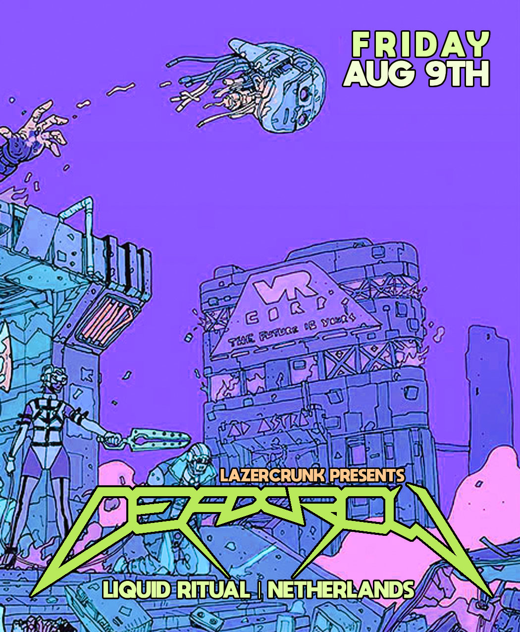 Fri Aug 9th LAZERCRUNK w/ DEADCROW (NL)